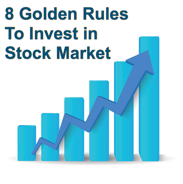 8 Golden Rules – To Invest in Stock Market